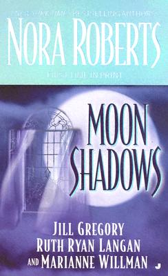Moon Shadows - Roberts, Nora, and Gregory, Jill, and Langan, Ruth Ryan
