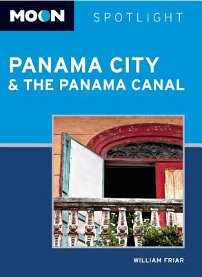 Moon Spotlight: Panama City & the Panama Canal - Friar, William