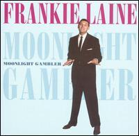 Moonlight Gambler - Frankie Laine