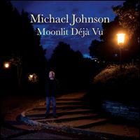 Moonlit Déjà Vu - Michael Johnson