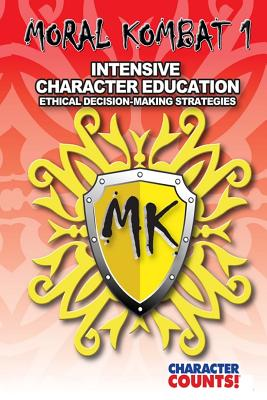 Moral Kombat 1: Intensive Character Education and Ethical Decision-Making - Marchant, Carrie D, and Dunn, Debbie
