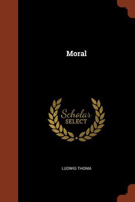 Moral - Thoma, Ludwig