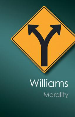 Morality: An Introduction to Ethics - Williams, Bernard