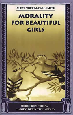 Morality for Beautiful Girls - Smith, Alexander McCall, and McCall Smith, R A