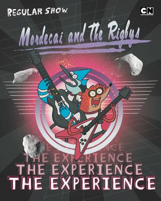 Mordecai and the Rigbys: The Experience - Snider, Brandon T