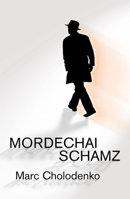 Mordechai Schamz - Cholodenko, Marc, and Di Bernardi, Dominic (Translated by)