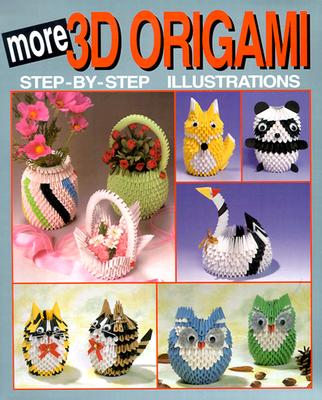 More 3D Origami: Step-By-Step Illustrations - Joie Staff