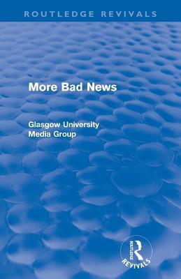 More Bad News - Beharrell, Peter, and Davis, Howard, and Eldridge, John
