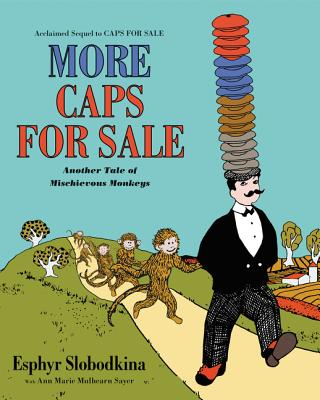 More Caps for Sale: Another Tale of Mischievous Monkeys - Sayer, Ann Marie Mulhearn