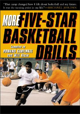More Five-Star Basketball Drills - Garfinkel, Howard (Compiled by), and Garfinkel Howard