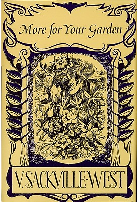 More for Your Garden - Sackville-West, Vita