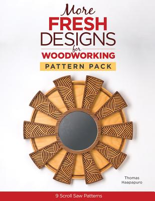 More Fresh Designs for Woodworking Pattern Pack: 9 Scroll Saw Projects - Haapapuro, Thomas