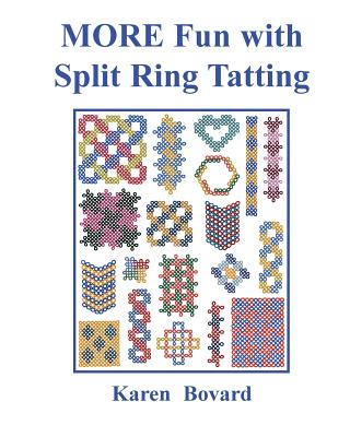 More Fun with Split Ring Tatting - Bovard, Karen