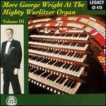 More George Wright at the Mighty Wurlitzer Organ, Vol. 3