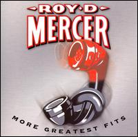 More Greatest Fits - Roy D. Mercer