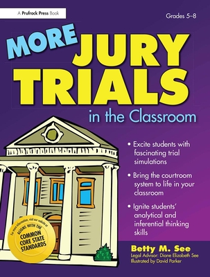 More Jury Trials in the Classroom: Grades 5-8 - See, Betty M, and See, Diane Elizabeth