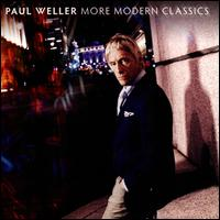 More Modern Classics, Vol. 2 - Paul Weller