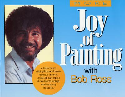 More of the Joy of Painting - Ross, Robert H