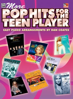 More Pop Hits for the Teen Player: Easy Piano - Coates, Dan