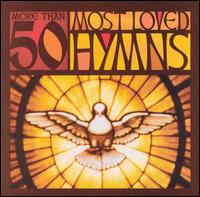 More Than 50 Most Loved Hymns - Various Artists