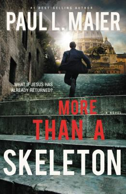 More Than a Skeleton - Maier, Paul L, Ph.D.