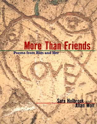 More Than Friends: Poems from Him and Her - Holbrook, Sara, and Wolf, Allan