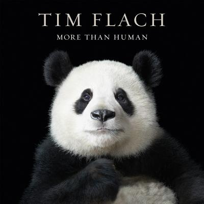 More Than Human - Flach, Tim (Photographer), and Blackwell, Lewis (Text by)