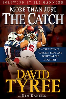 More Than Just the Catch: A True Story of Courage, Hope, and Achieving the Impossible - Tyree, David, and Daniels, Kimberly