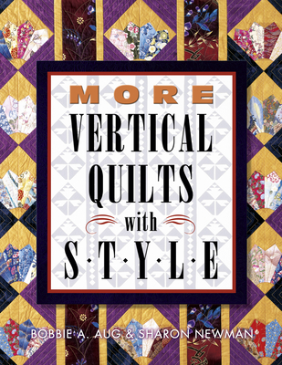 More Vertical Quilts with Style - Aug, Bobbie A, and Newman, Sharon, and Shelley L Hawkins