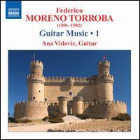 Moreno Torroba: Guitar Music, 1 - Ana Vidovic (guitar)