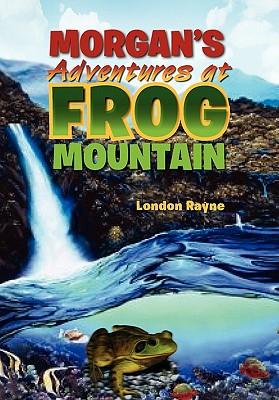 Morgan's Adventures at Frog Mountain: Situation Sunrise - Rayne, London