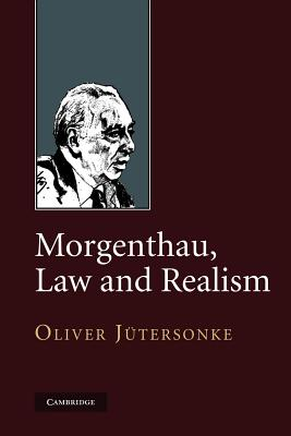 Morgenthau, Law and Realism - Jutersonke, Oliver