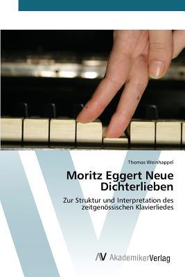 Moritz Eggert Neue Dichterlieben - Weinhappel Thomas