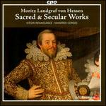 Moritz Landgraf von Hessen: Sacred & Secular Works