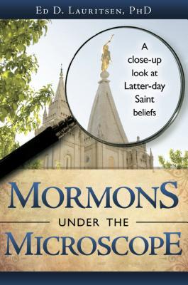 Mormons Under the Microscope - Lauritsen, Ed D, PhD