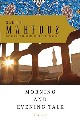 Morning and Evening Talk - Mahfouz, Naguib