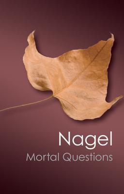 Mortal Questions - Nagel, Thomas