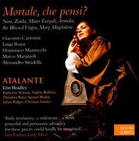 Mortale, che pensi? - Atalante; Bojan Cicic (violin); Christian Immler (bass); Katherine Watson (soprano); Nadine Balbeisi (soprano);...