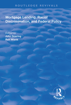 Mortgage Lending, Racial Discrimination and Federal Policy - Goering, John (Editor), and Wienk, Ron (Editor)
