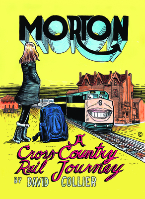 Morton: A Cross-Canada Rail Journey - Collier, David
