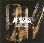 Morton Feldman: Last Pieces