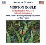 Morton Gould: Symphonettes Nos. 2-4; Spirituals for Orchestra