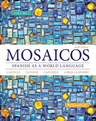Mosaicos Volume 3 - Guzman, Elizabeth E., and Lapuerta, Paloma E., and Liskin-Gasparro, Judith E.