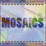 Mosaics: Percussion Music of Jared Spears
