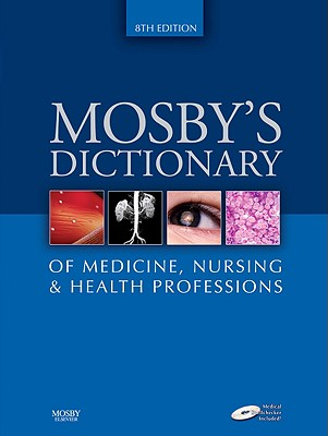 Mosby's Dictionary of Medicine, Nursing & Health Professions - Mosby