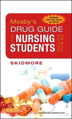 Mosby's Drug Guide for Nursing Students, with 2014 Update - Skidmore-Roth, Linda, R.N., M.S.N., N.P.