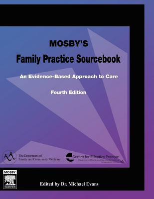 Mosby's Family Practice Sourcebook: An Evidence-Based Approach to Care - Evans, Michael, and Meuser, James