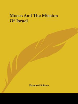 Moses and the Mission of Israel - Schure, Edouard
