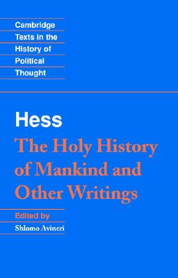 Moses Hess: The Holy History of Mankind and Other Writings - Hess, Moses, and Avineri, Shlomo (Translated by)