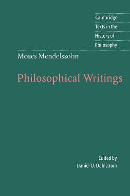 Moses Mendelssohn: Philosophical Writings - Mendelssohn, Moses, and Dahlstrom, Daniel O (Editor), and Clarke, Desmond M (Editor)